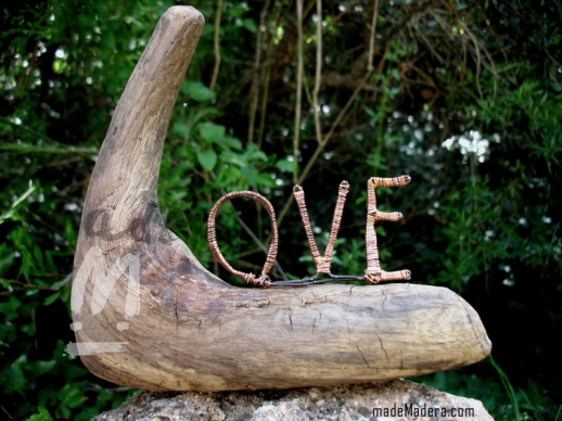 Drifwood, recycled wood, bois recyclé, madera vieja, madera flotante, madeMadera, Reciclaje, Wood Art, love